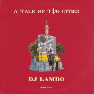 ALBUM: DJ Lambo - A Tale OF Two Cities