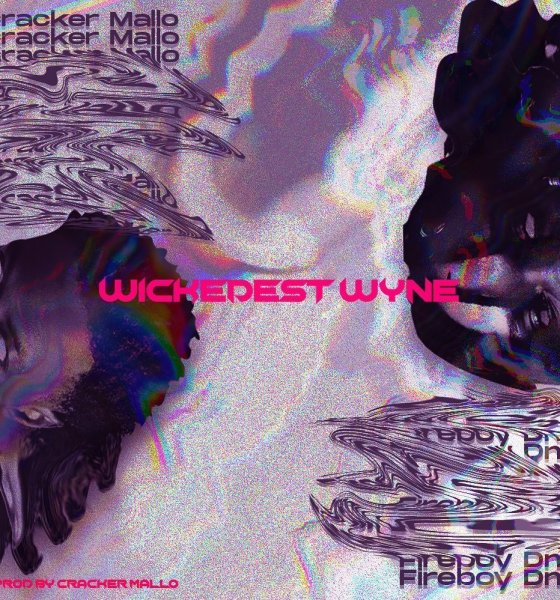 Cracker Mallo & Fireboy DML – Wickedest Wyne