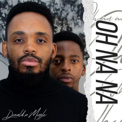 Donald – Oh Na Na Ft. Mvzzle