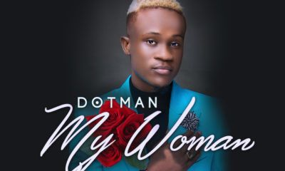 "Dotman - ""My Woman"" (Audio + Video)"