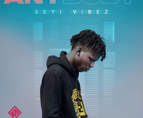 Seyi Vibez - Anybody