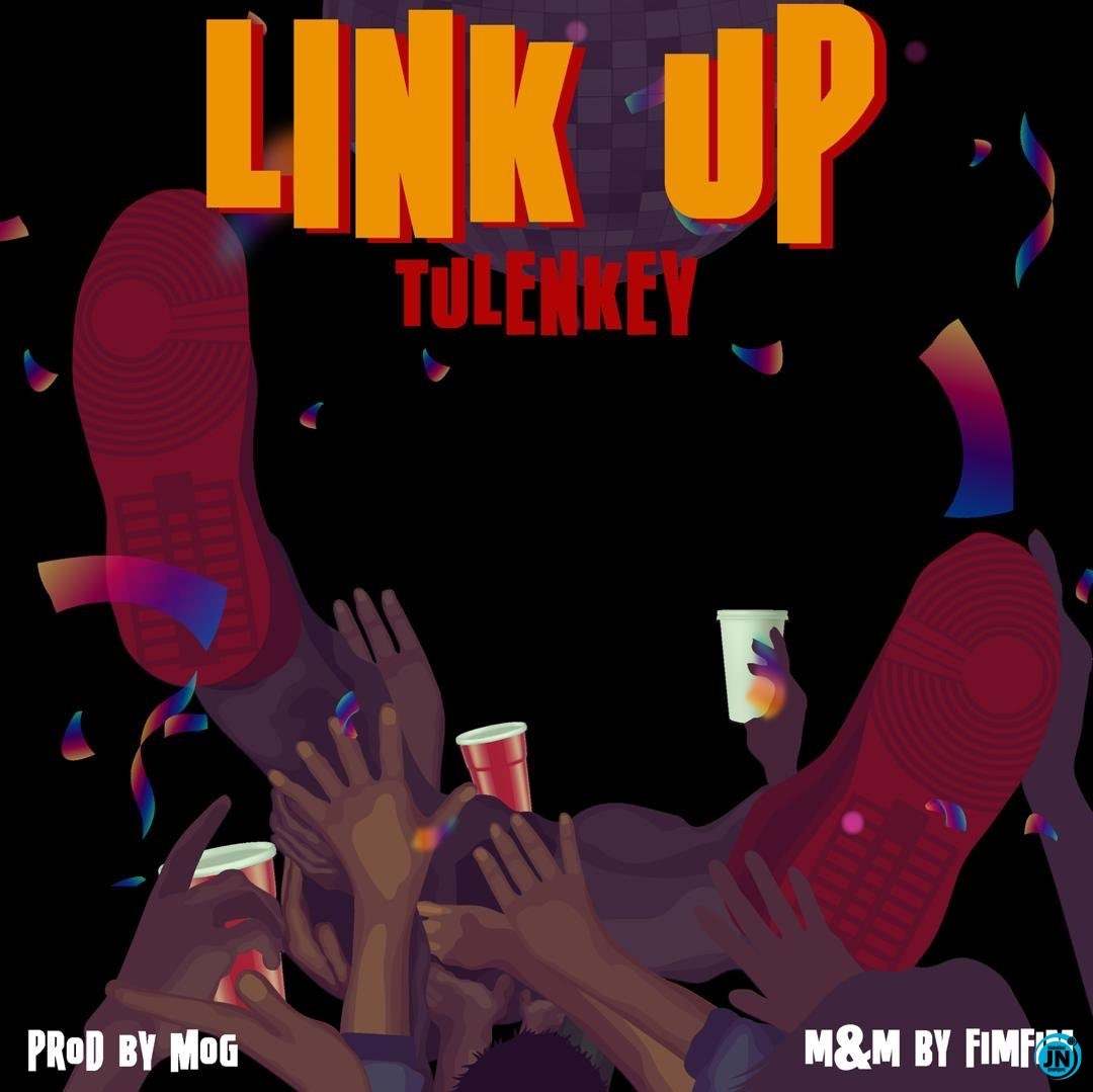 "Tulenkey – ""Link Up"" [Prod. By MOG Beatz]"