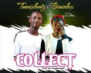 Tunnixbeatz Ft. BrainBox – Collect