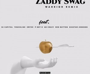 AUDIO & VIDEO: Zaddy Swag – Warrior (Remix) Ft. Emtee, DJ Capital, Touchline, Bigstar Johnson