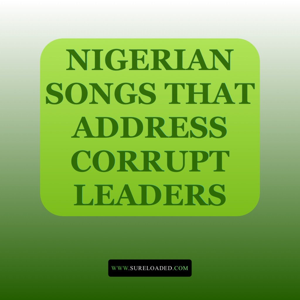 Nigerian Songs That Address Corrupt Leaders