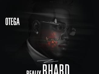 ALBUM: Otega - Really Bhard (All In One Body)