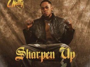 C Natty – Sharpen Up (Prod. By Killertunes)
