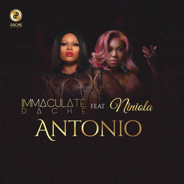 Immaculate Dache - Antonio Ft. Niniola