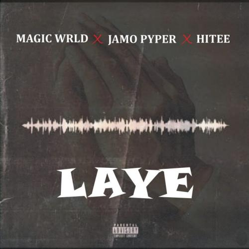 Magic Wrld – Laye Ft. Jamopyper, Hitee