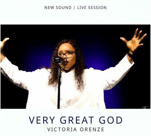 Victoria Orenze – Very Great God