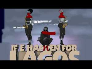 VIDEO: Runtown - If E Happen for Lagos (Visualizer)