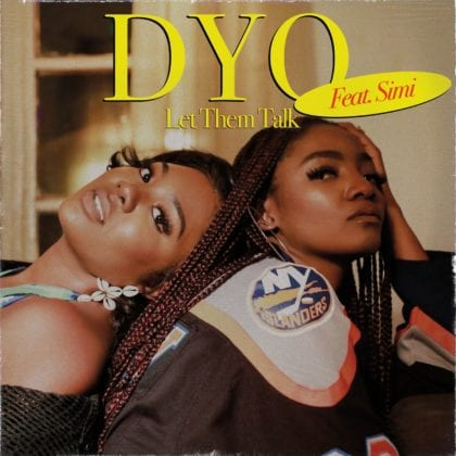 Dyo & Simi link up to drop new song and video 'Let Them Talk'