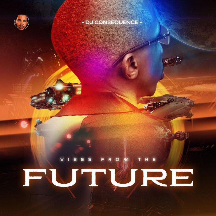 EP: DJ Consequence – Vibes From The Future
