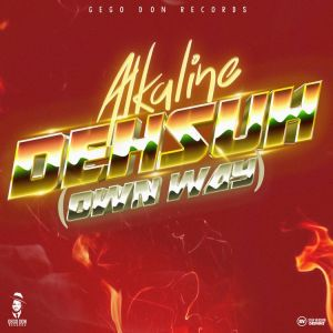 Alkaline - Dehsuh (Own Way)