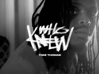 Tomi Thomas - Who Knew