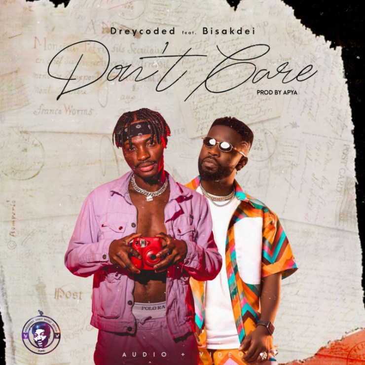 "Dreycoded – ""Don't Care"" Ft. Bisa Kdei"