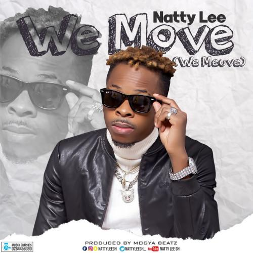 Natty Lee – We Move (Prod. By Mogya Beatz)