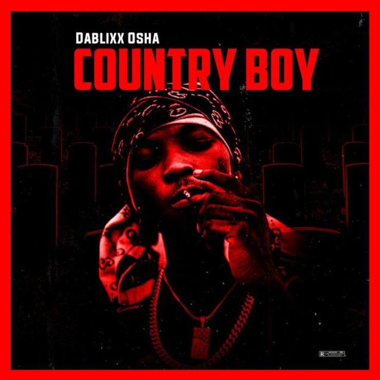ALBUM: Dablixx Osha - Country Boy