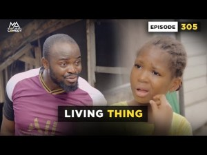 VIDEO: Mark Angel Comedy - Living Thing (Episode 305)