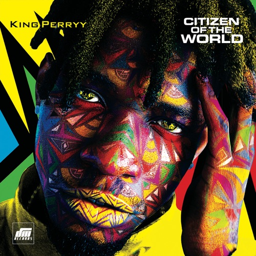 ALBUM: King Perryy – Citizen Of The World