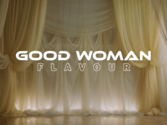 "[Lyrics] Flavour – ""Good Woman"""