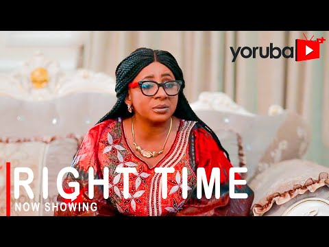 Right Time - Latest Yoruba Movie 2021 Drama