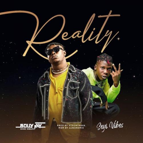 Bolly Jay Ft. Seyi Vibez – Reality