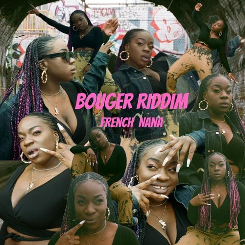 French Nana – Bouger Riddim