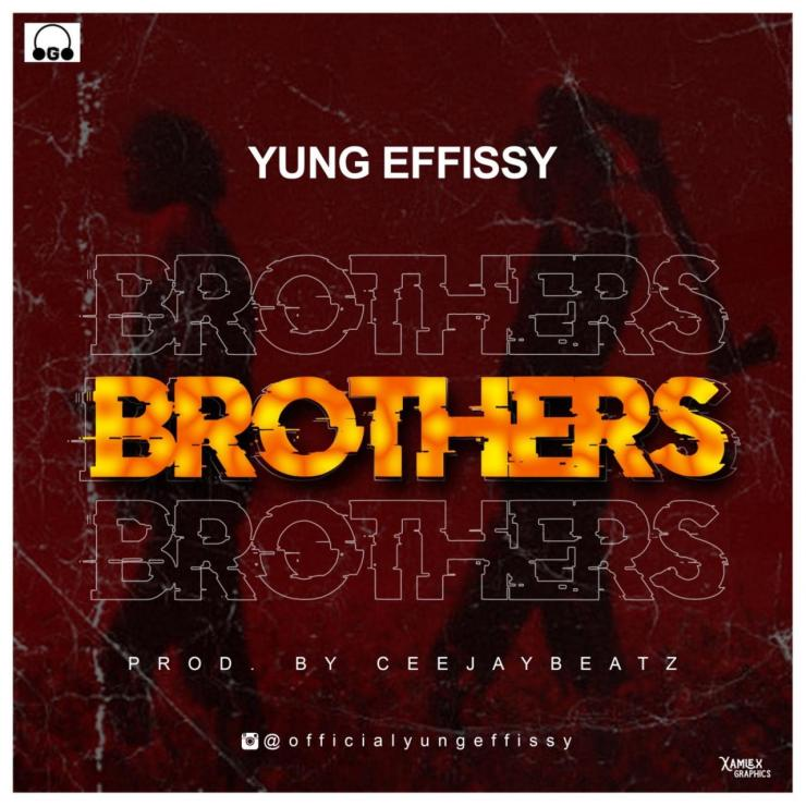 Yung Effissy - Brothers