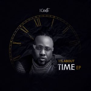 EP: ICent - Its About Time
