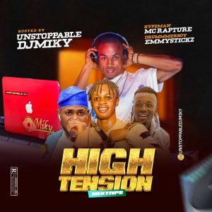 Unstoppable DJ Miky – High Tension Mixtape