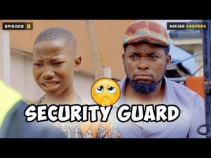 VIDEO: Mark Angel Comedy - Security Guard [Episode 9] House Keepers Series