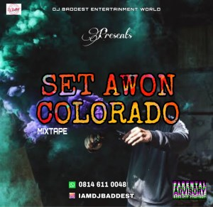 DJ Baddest – Set Awon Colorado Mixtape