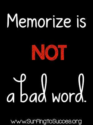 Memorize is NOT a Bad Word Teaching strategies and memorizing facts are not mutually exclusive.