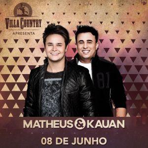 Villa Country recebe novo show de Matheus & Kauan, quinta-feira, 08 de junho.