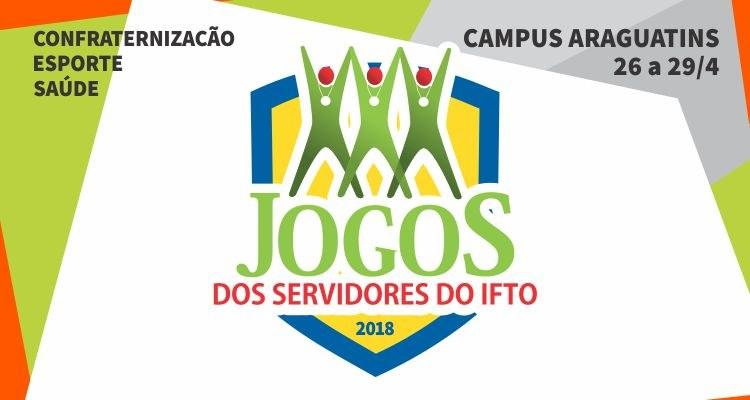 Campus Araguatins sediará IV edição dos Jogos dos Servidores do IFTO