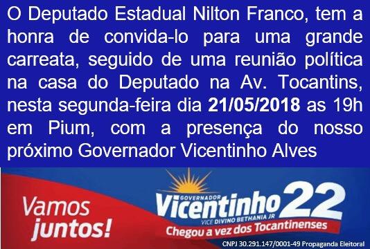 Deputado Nilton Franco convida população para carreata e reunião de Vicentinho em Pium
