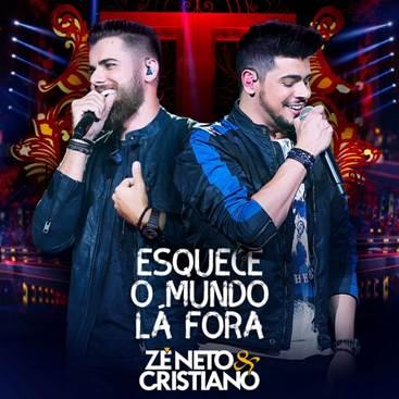 """Zé Neto & Cristiano lança novo álbum: """"Esquece O Mundo Lá Fora"""""""