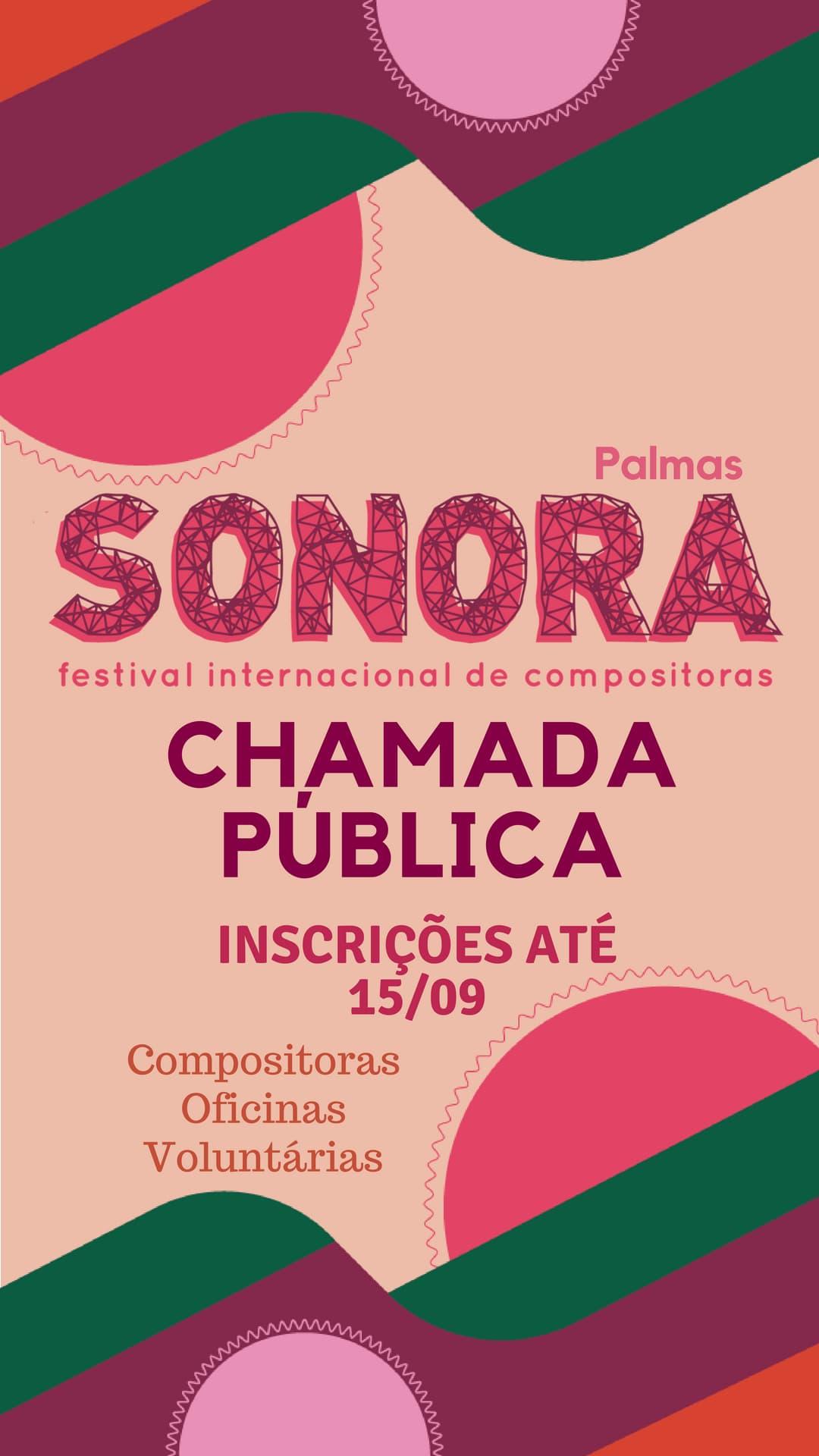 O Sonora • Festival Internacional de Compositoras • Palmas prorroga o prazo de inscrições para compositoras, oficinas e voluntárias.