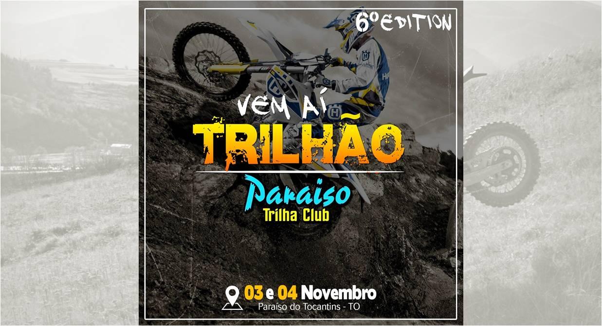 6º Trilhão Paraíso Trilha Club terá 60km de muita adrenalina