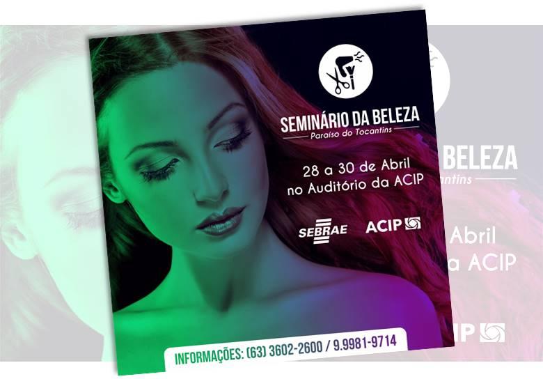 """ACIP e SEBRAE realizam """"Seminário da Beleza"""" no final de abril em Paraíso"""