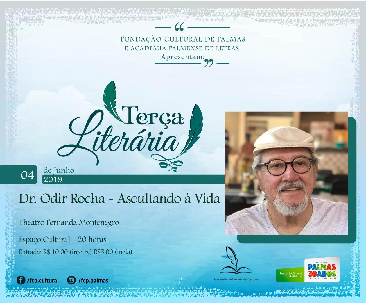 Terça Literária exibe Sarau Ascultando a Vida em homenagem a Odir Rocha