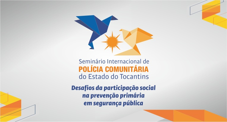 Abertas inscrições para III Seminário Internacional de Polícia Comunitária do Estado do Tocantins