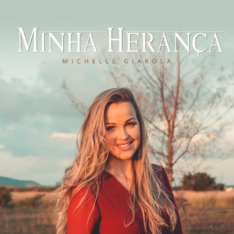 """Michelle Giarola canta """"Minha Herança"""" e apresenta seu terceiro trabalho"""