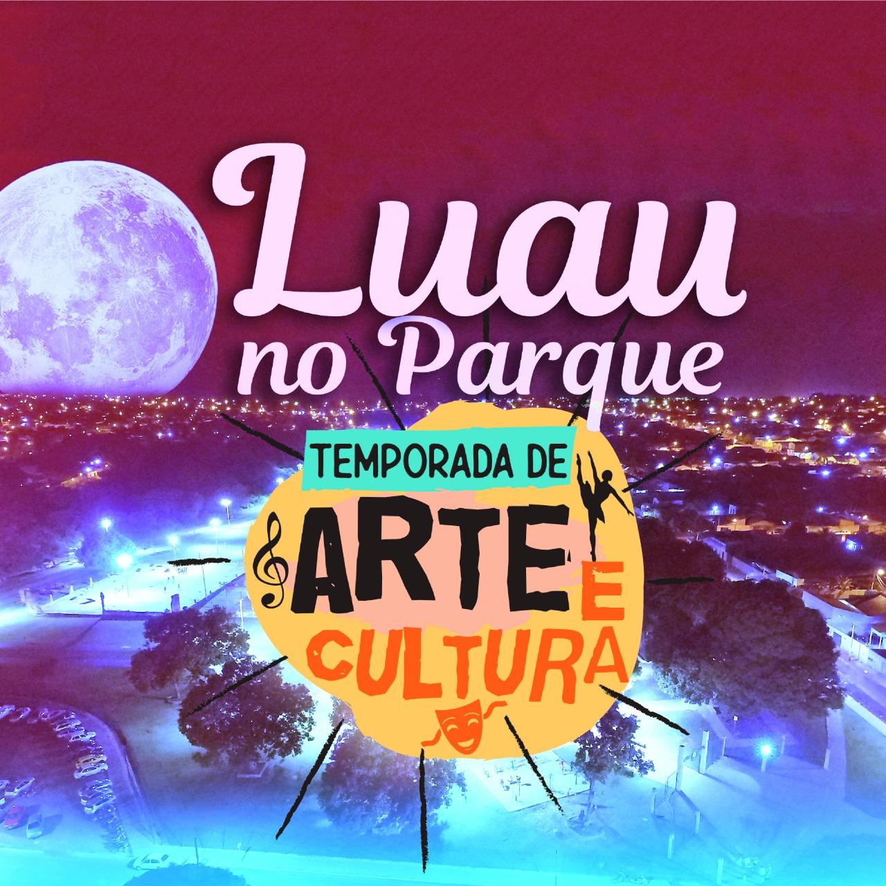 Luau é primeiro evento da Temporada de Arte e Cultura Popular de Araguaína
