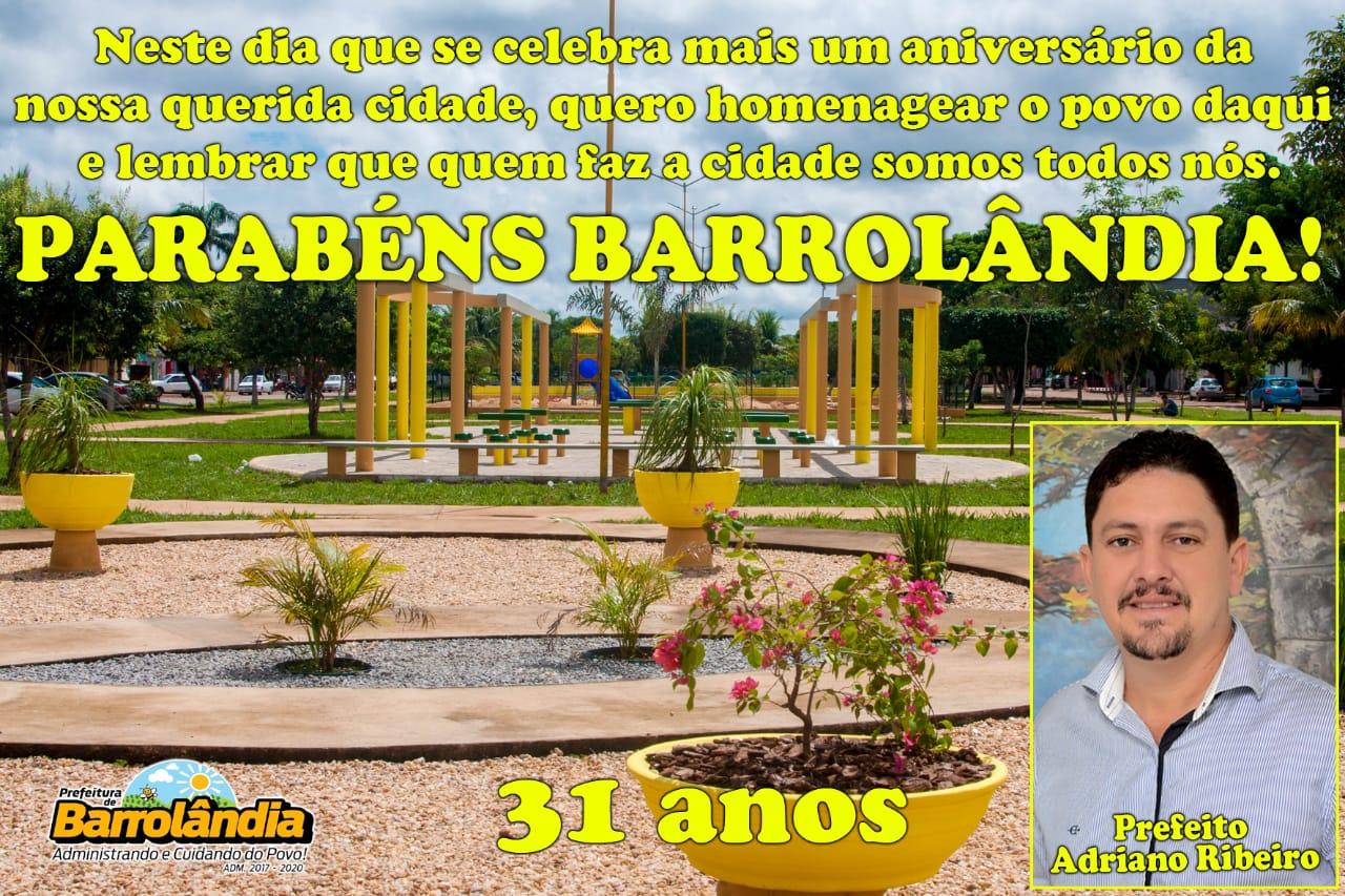 Prefeito Adriano Ribeiro parabeniza Barrolândia pelo 31º aniversário