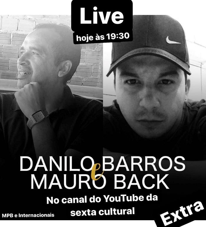Danilo Barros e Mauro Back se apresentam nesta quarta-feira na Live Solidária do Projeto Sexta Cultural, em Paraíso