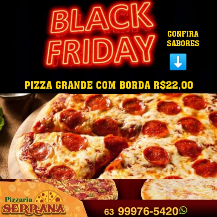 Black Friday da Serrana: Pizzas grandes com borda por 22 reais!