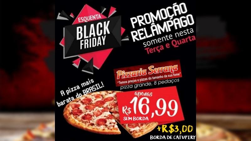 Confira o esquenta black friday da Pizzaria Serrana em Paraíso