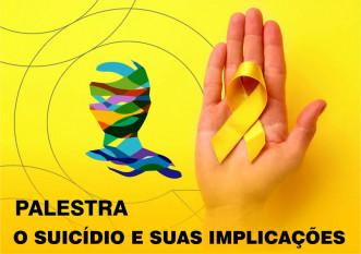 """Setembro Amarelo – Inscrições abertas para a palestra """"O suicídio e suas implicações"""""""
